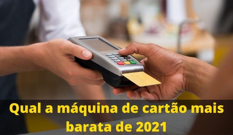 máquina de cartão mais barata de 2021