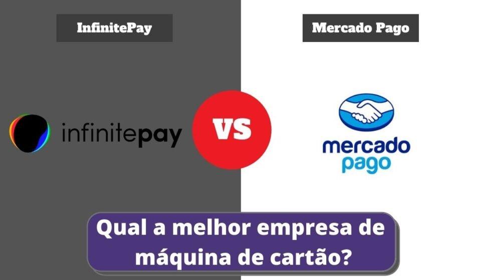 InfinitePay ou Mercado Pago - Qual a Melhor Empresa de Maquininha de Cartão