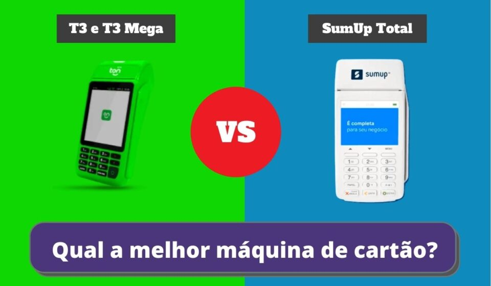 T3 e T3 Mega ou SumUp Total? Qual a Melhor Maquininha de Cartão?
